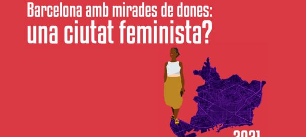 Barcelona amb mirades de dones: una ciutat feminista?